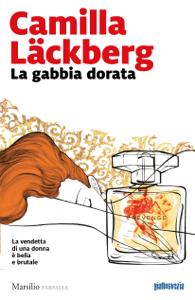 La gabbia dorata da Camilla Läckberg