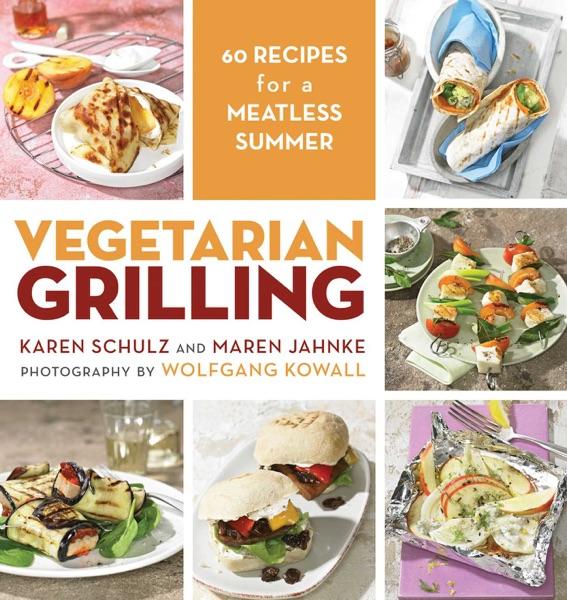 Vegetarian Grilling - Karen Schulz, Maren Jahnke & Wolfgang Kowall book cover