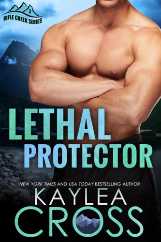 Kaylea Cross - Lethal Protector