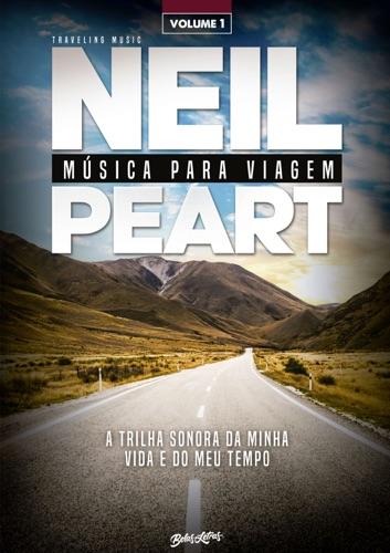 Neil Peart - Música para viagem: a trilha sonora da minha vida e do meu tempo – volume 1