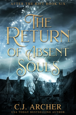 C.J. Archer - The Return of Absent Souls book