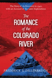 Download and Read Online The Romance of the Colorado River