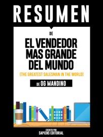 El Vendedor Mas Grande Del Mundo The Greatest Salesman In The World Resumen Del Libro De Og Mandino