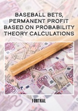 Baseball bets, permanent profit, based on probability theory calculations