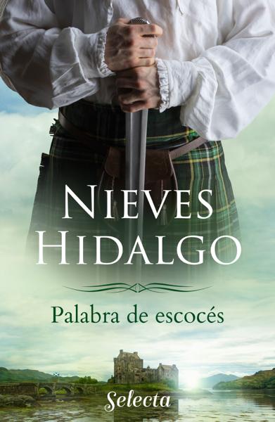 Palabra de escocés por Nieves Hidalgo