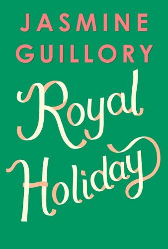 Jasmine Guillory - Royal Holiday