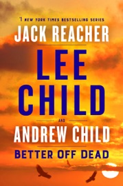 Better Off Dead - Lee Child & Andrew Child by  Lee Child & Andrew Child PDF Download