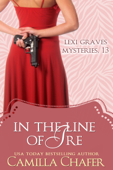In the Line of Ire (Lexi Graves Mysteries, 13)