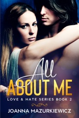 All About Me (Love & Hate Series Book 2)