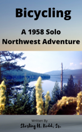 Bicycling: A 1958 Solo Northwest Adventure
