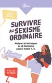 Survivre au sexisme ordinaire