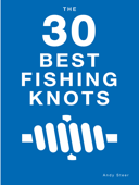 The 30 Best Fishing Knots