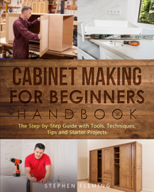 Cabinet Making for Beginners Handbook