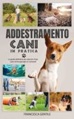 Addestramento cani in pratica Book Cover