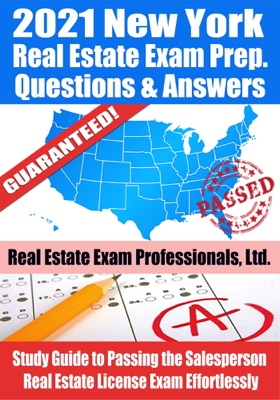 2021 New York Real Estate Exam Prep Questions & Answers: Study Guide to Passing the Salesperson Real Estate License Exam Effortlessly