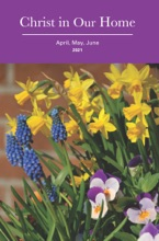 Christ In Our Home: April May June 2021