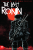 Kevin Eastman, Peter Laird, Tom Waltz, Esaú Escorza & Isaac Escorza - Teenage Mutant Ninja Turtles: The Last Ronin #1 artwork