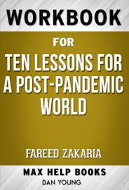 Ten Lessons for a Post-Pandemic World by Fareed Zakaria (Max Help Workbooks)