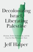 Decolonizing Israel, Liberating Palestine