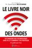Pr Dominique Belpomme - LE LIVRE NOIR DES ONDES Grafik