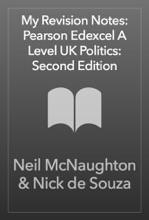 My Revision Notes: Pearson Edexcel A Level UK Politics: Second Edition