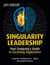 Singularity Leadership Your Companys Guide To Surviving Digitization