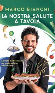 La nostra salute a tavola: La dieta mediterranea tra gusto, scienza e benessere Copertina del libro