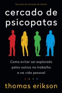 Cercado de Psicopatas: Como Evitar Ser Explorado Pelos Outros No trabalho e Na Vida Pessoal Book Cover
