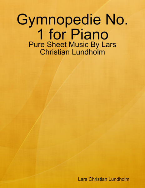 Gymnopedie No. 1 for Piano - Pure Sheet Music By Lars Christian Lundholm