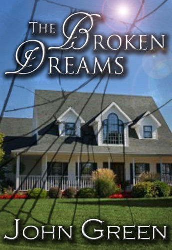 John Green - The Broken Dreams (The Coming Out Series, #3)