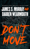 Don't Move - James S. Murray & Darren Wearmouth Cover Art