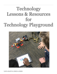 Technology Lessons & Resources for Technology Playground