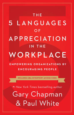 The 5 Languages of Appreciation in the Workplace - Gary Chapman & Paul White book