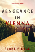 Vengeance in Vienna (A Year in Europe—Book 3) Book Cover