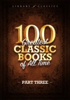100 Greatest Classic Books Of All Time III