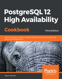 PostgreSQL 12 High Availability Cookbook