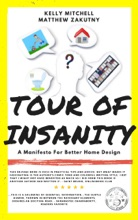Tour Of Insanity: A Manifesto For Better Home Design