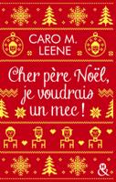 Download and Read Online Cher père Noël, je voudrais un mec !