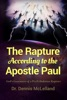 The Rapture According to the Apostle Paul: God's Guarantee of a Pre-Tribulation Rapture