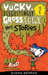 Yucky Disgustingly Gross Icky Short Stories