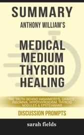 SUMMARY: ANTHONY WILLIAMS MEDICAL MEDIUM THYROID HEALING