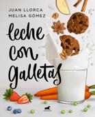 Download and Read Online Leche con galletas