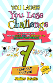 You Laugh You Lose Challenge - 7-Year-Old Edition: 300 Jokes for Kids that are Funny, Silly, and Interactive Fun the Whole Family Will Love - With Illustrations for Kids