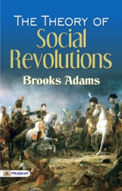 Download and Read Online The Theory of Social Revolutions