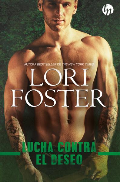 Lucha contra el deseo por Lori Foster