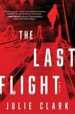 Julie Clark - The Last Flight book