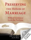 Preserving The Honor Of Marriage Biblical Guidance From The Puritans
