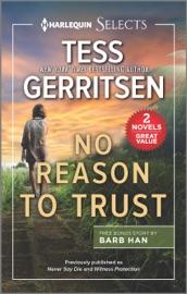 No Reason to Trust - Tess Gerritsen & Barb Han by  Tess Gerritsen & Barb Han PDF Download
