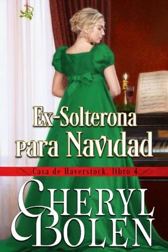 Cheryl Bolen - Ex-Solterona para Navidad