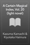A Certain Magical Index Vol 20 Light Novel